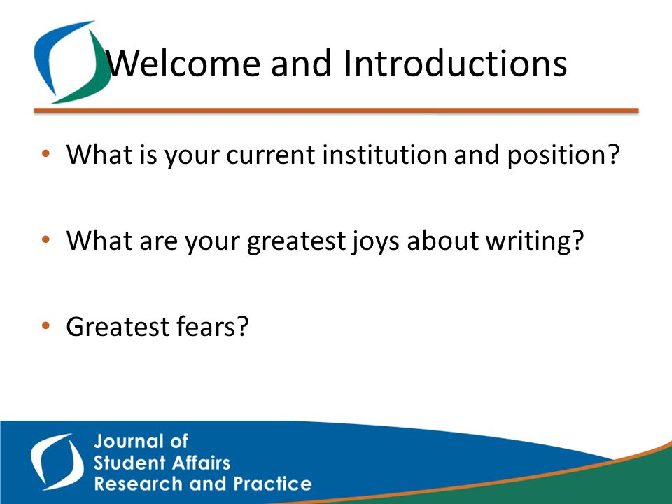 Welcome and Introductions What is your current institution and position.