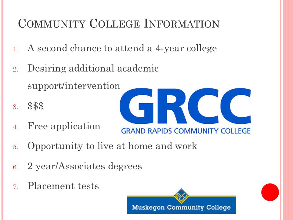 C OMMUNITY C OLLEGE I NFORMATION 1. A second chance to attend a 4-year college 2.