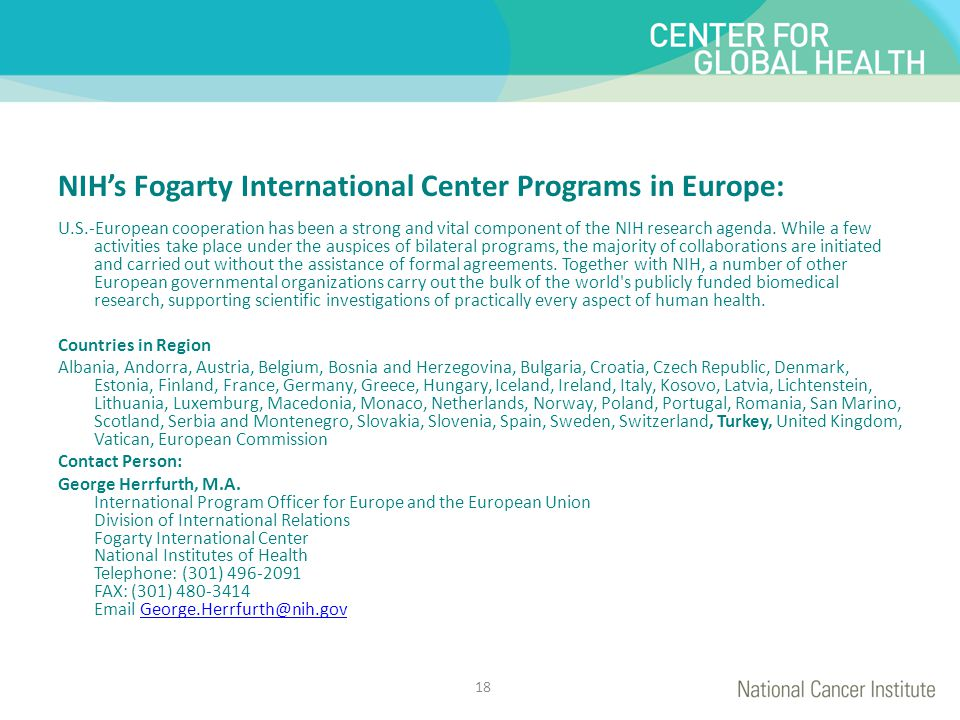 NIH's Fogarty International Center Programs in Europe: U.S.-European cooperation has been a strong and vital component of the NIH research agenda. Whi