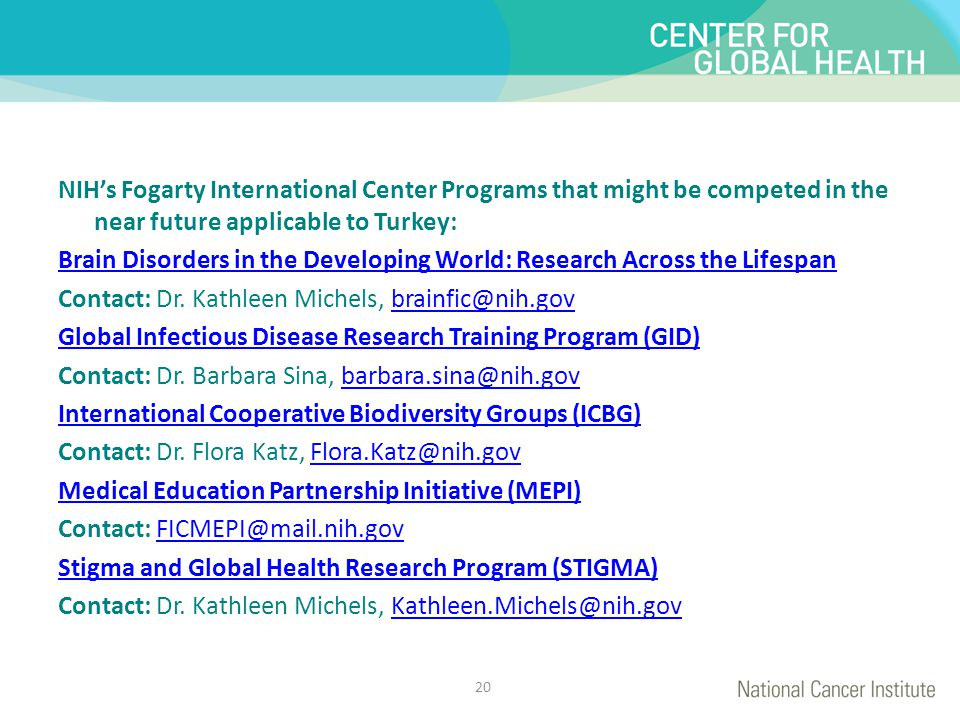 NIH's Fogarty International Center Programs that might be competed in the near future applicable to Turkey: Brain Disorders in the Developing World: R