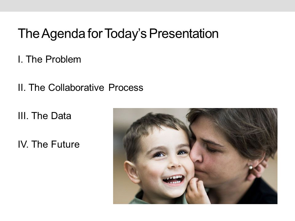 The Agenda for Today's Presentation I. The Problem II.
