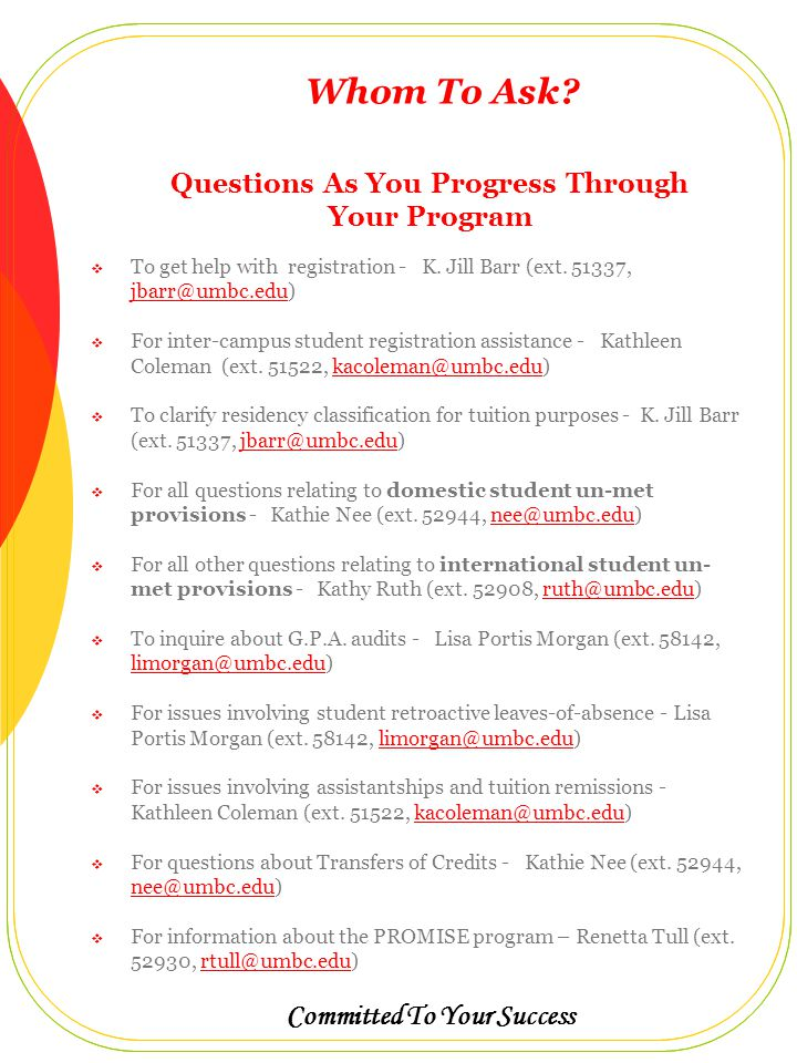 Committed To Your Success Whom To Ask.  To get help with registration - K.