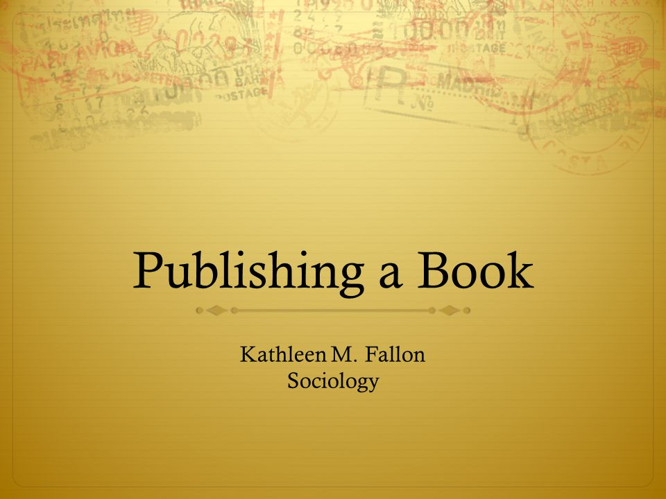 Learning the Process  Writing the Book  Writing a Book Prospectus  Finding a Press  Deciding on a Press  Negotiating the Terms