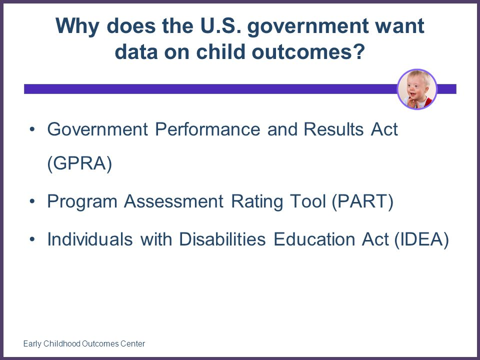 Why does the U.S. government want data on child outcomes.