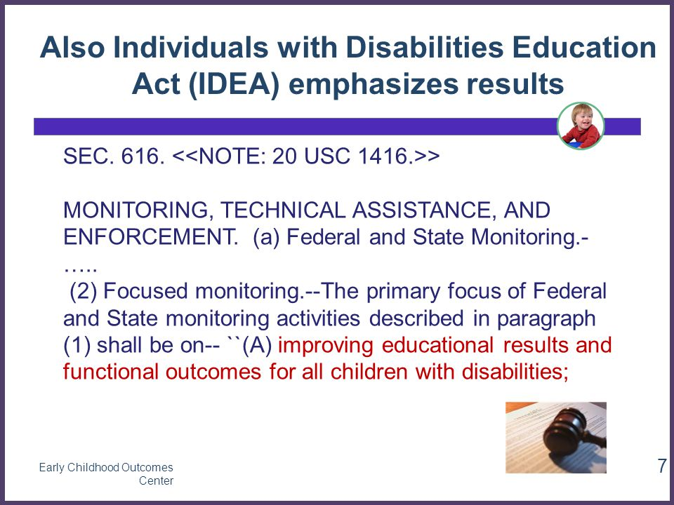 Early Childhood Outcomes Center 7 SEC. 616. > MONITORING, TECHNICAL ASSISTANCE, AND ENFORCEMENT.