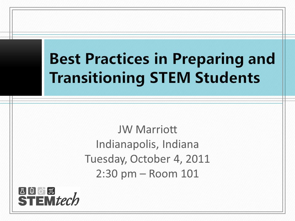 JW Marriott Indianapolis, Indiana Tuesday, October 4, 2011 2:30 pm – Room 101
