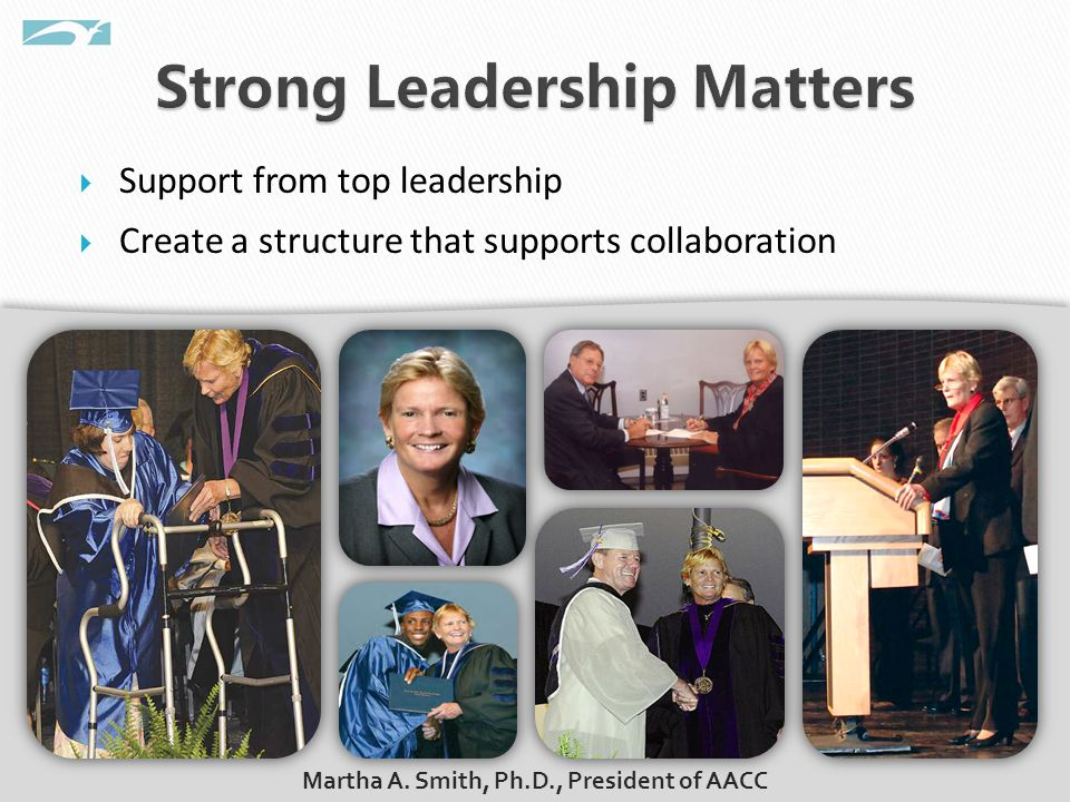  Support from top leadership  Create a structure that supports collaboration 6 Martha A.