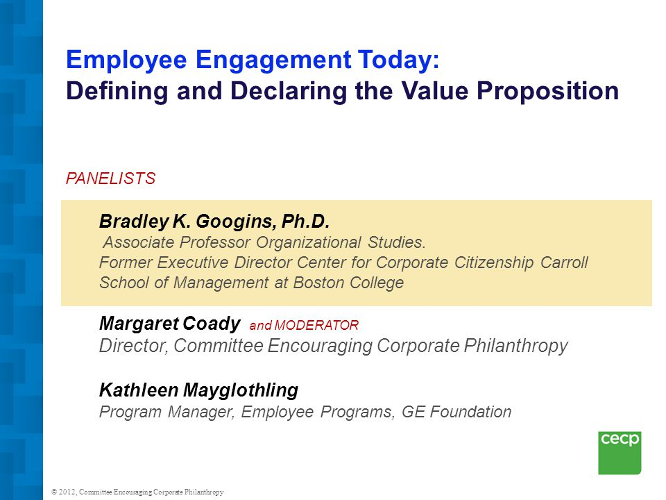 Employee Engagement Charities at Work Summit Bradley Googins PhD Professor Management and Organization Former Executive Director Center for Corporate Citizenship Boston College April 2011