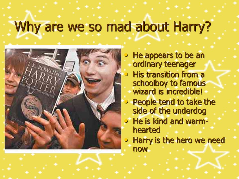 Why are we so mad about Harry.