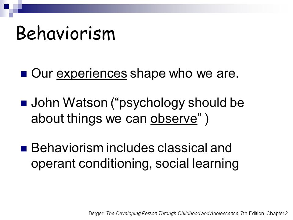 Berger: The Developing Person Through Childhood and Adolescence, 7th Edition, Chapter 2 Our experiences shape who we are.