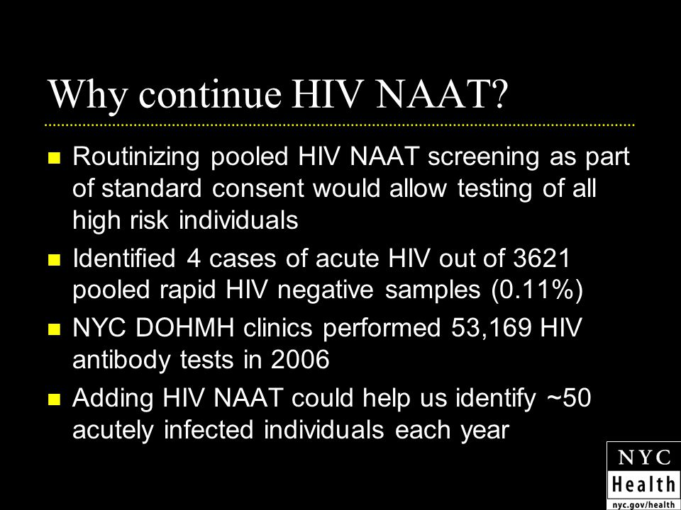 Why continue HIV NAAT.
