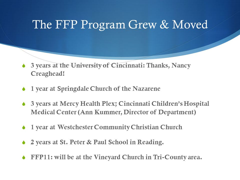 The FFP Program Grew & Moved  3 years at the University of Cincinnati: Thanks, Nancy Creaghead.