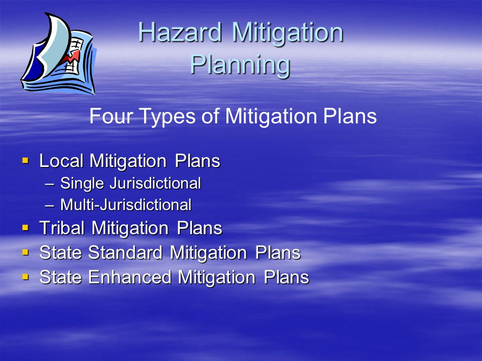 Mitigation Planning Facts Technical Assistance  Guidance created by FEMA (Multi-Hazard Mitigation Planning Guidance) provides interpretation and clarification regarding the intent of, and approaches to meeting, the requirements of the Rule