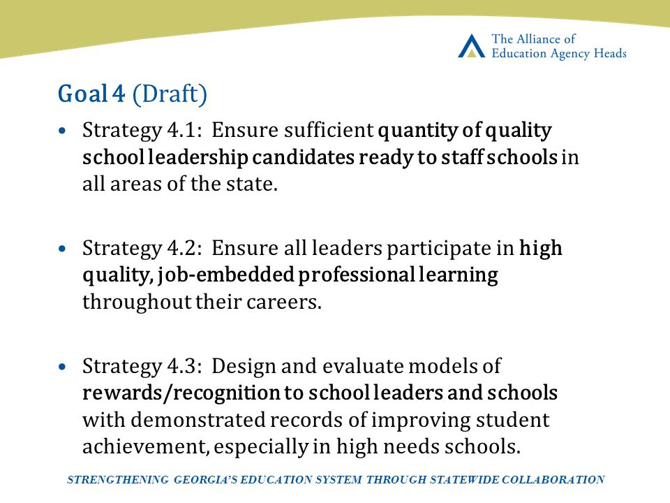 Page 19 AEAH-Communications Team | 5/14/07 Goal 4 (Draft) Strategy 4.1: Ensure sufficient quantity of quality school leadership candidates ready to st