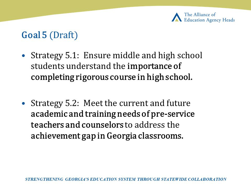 Page 21 AEAH-Communications Team | 5/14/07 Goal 5 (Draft) Strategy 5.1: Ensure middle and high school students understand the importance of completing