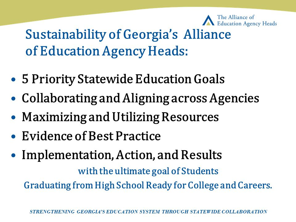 Page 27 AEAH-Communications Team | 5/14/07 Sustainability of Georgia's Alliance of Education Agency Heads: 5 Priority Statewide Education Goals Collab