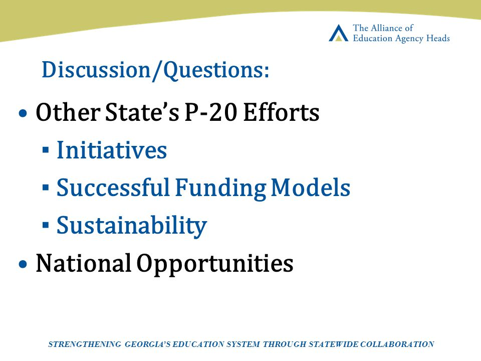 Page 29 AEAH-Communications Team | 5/14/07 Discussion/Questions: Other State's P-20 Efforts ▪ Initiatives ▪ Successful Funding Models ▪ Sustainability