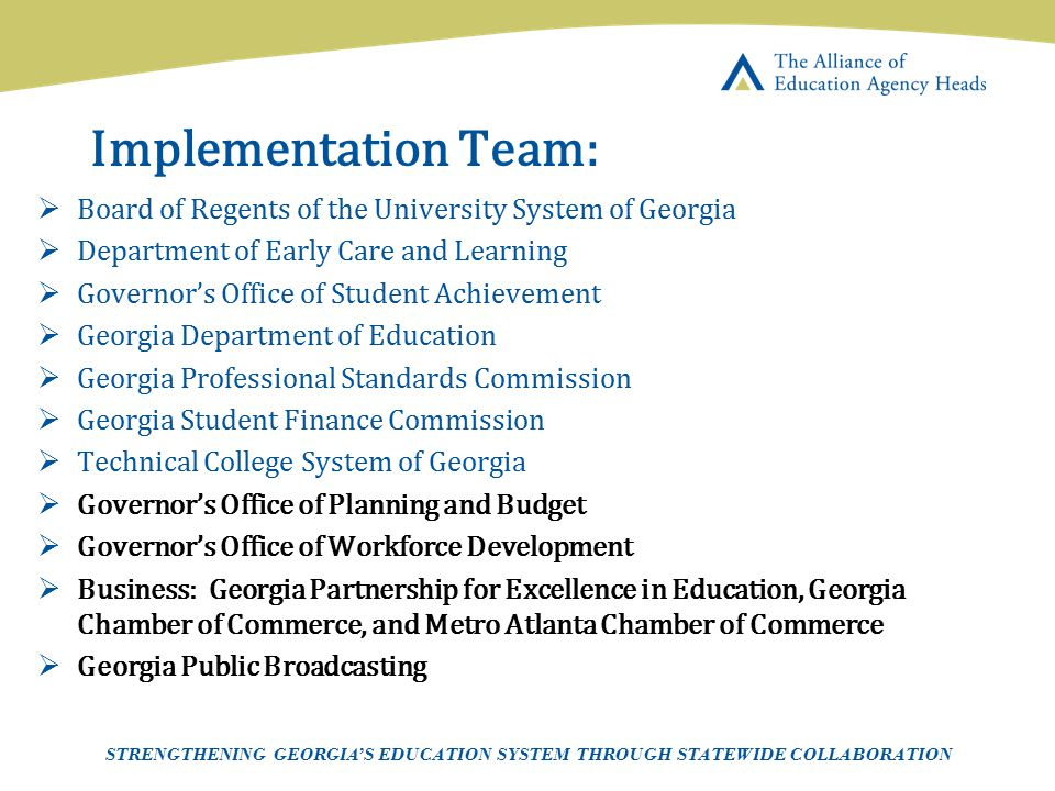 Page 6 AEAH-Communications Team | 5/14/07 Implementation Team:  Board of Regents of the University System of Georgia  Department of Early Care and L