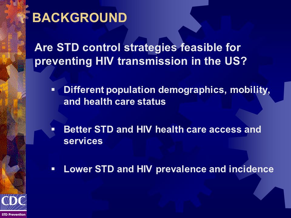 BACKGROUND Are STD control strategies feasible for preventing HIV transmission in the US.