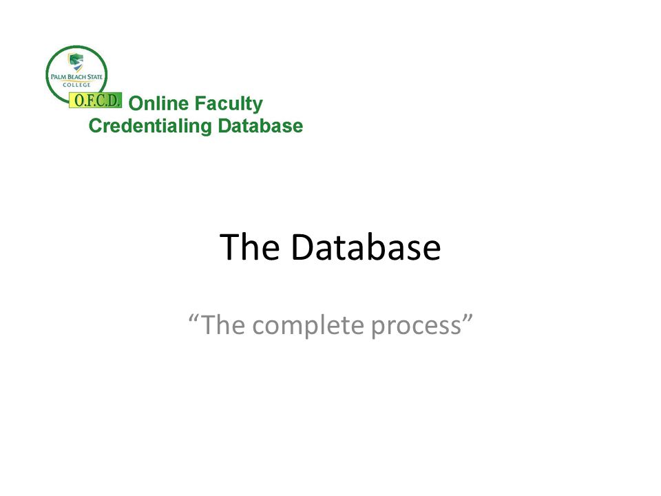 The Database The complete process