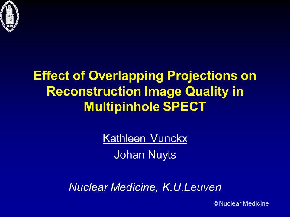  Nuclear Medicine Pinhole design evaluation method: validation study weeks hours