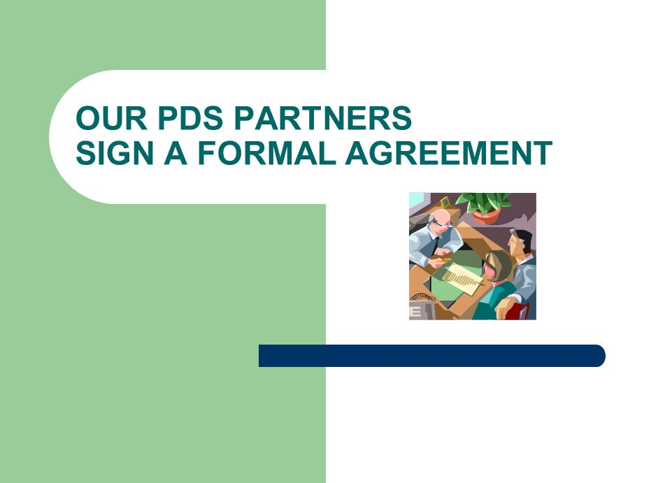 OUR PDS PARTNERS SIGN A FORMAL AGREEMENT