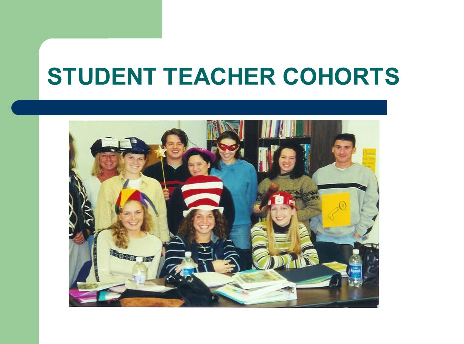 STUDENT TEACHER COHORTS