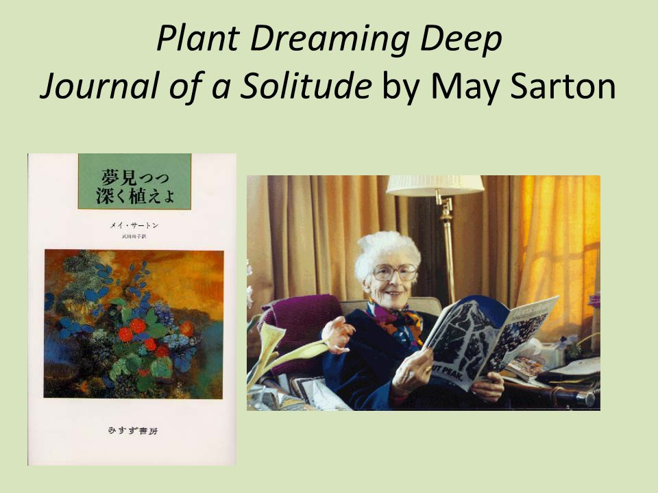 Plant Dreaming Deep Journal of a Solitude by May Sarton