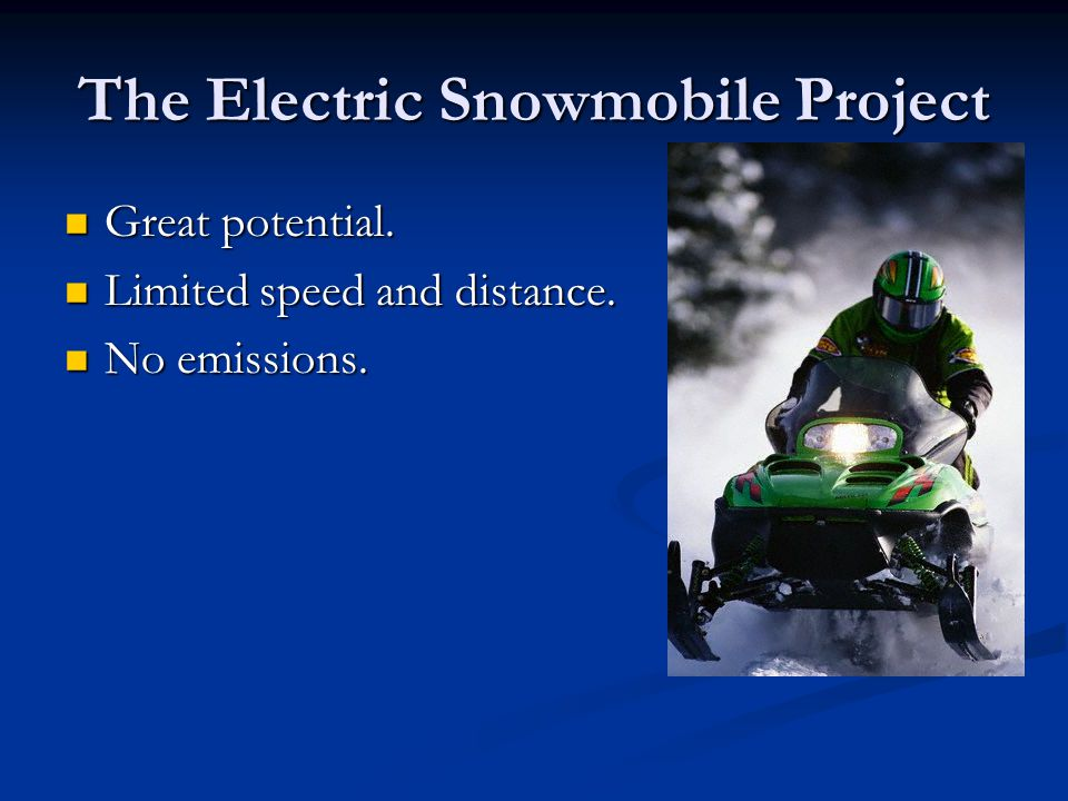 The Electric Snowmobile Project Great potential. Great potential.