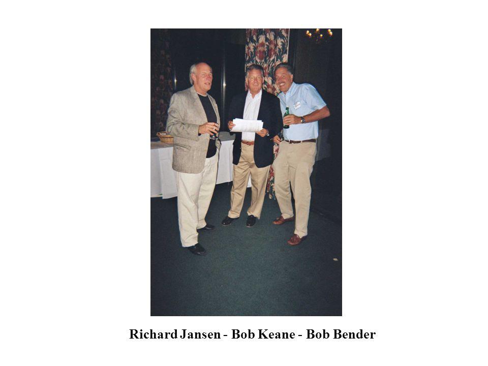 Richard Jansen - Bob Keane - Bob Bender