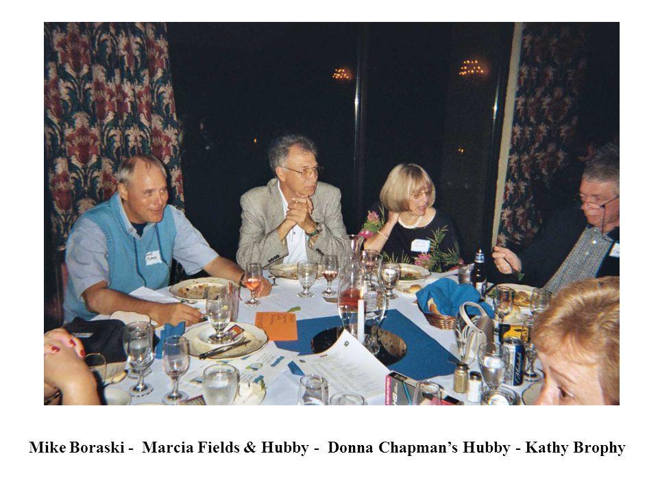 Mike Boraski - Marcia Fields & Hubby - Donna Chapman's Hubby - Kathy Brophy