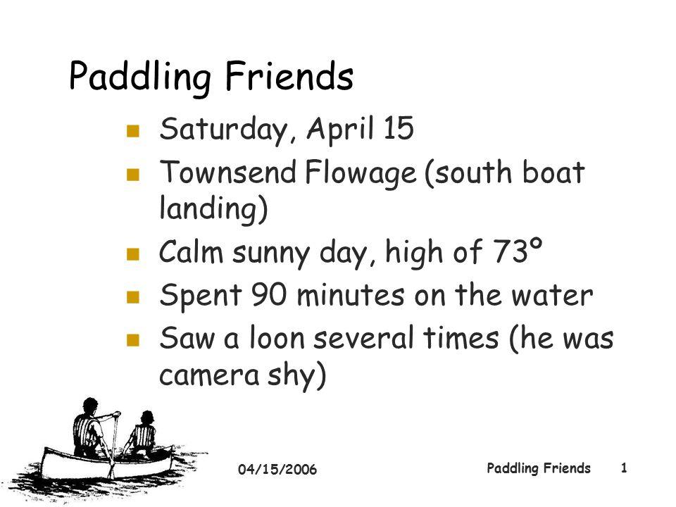 04/15/2006 Paddling Friends12