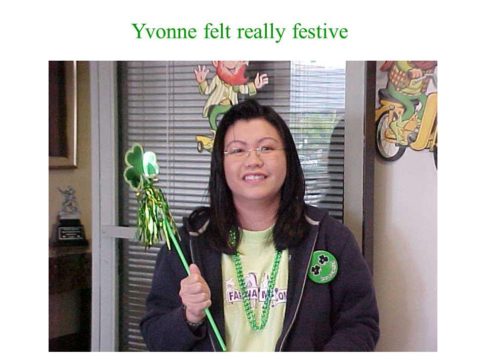 Yvonne felt really festive