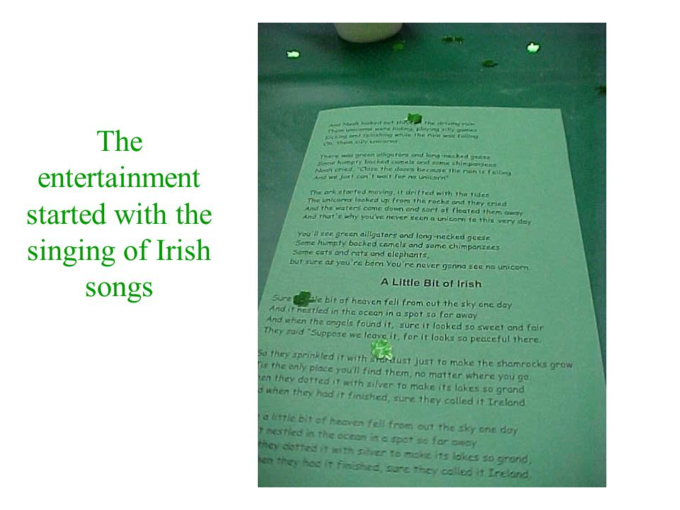 The entertainment started with the singing of Irish songs