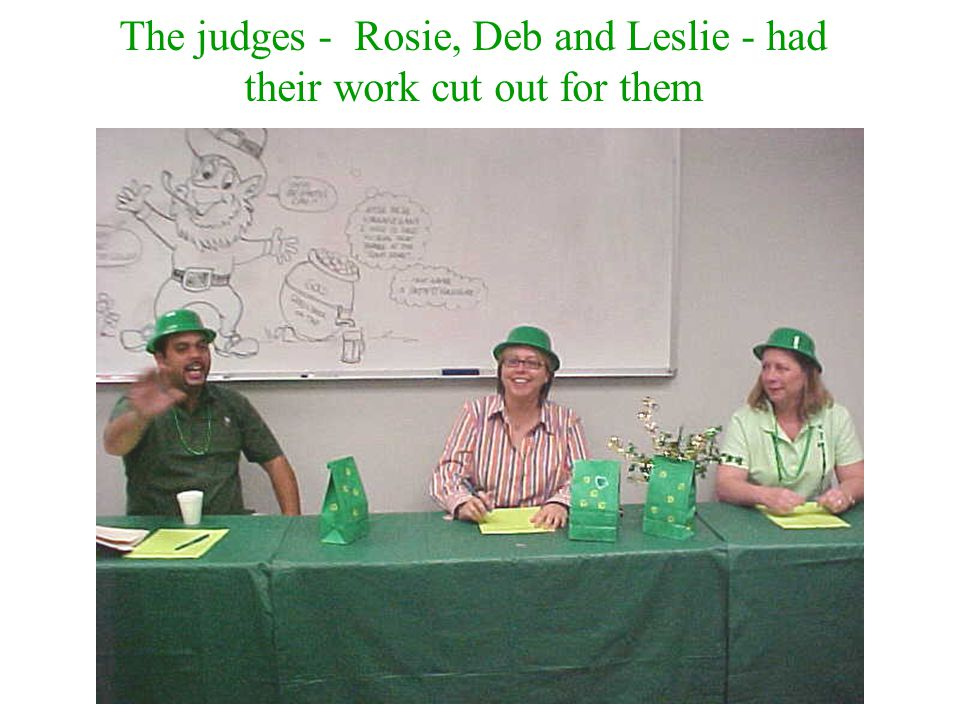 The judges - Rosie, Deb and Leslie - had their work cut out for them