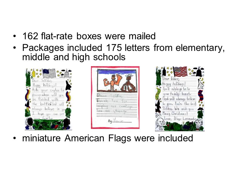 162 flat-rate boxes were mailed Packages included 175 letters from elementary, middle and high schools miniature American Flags were included