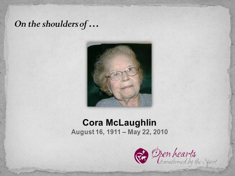 Cora McLaughlin August 16, 1911 – May 22, 2010