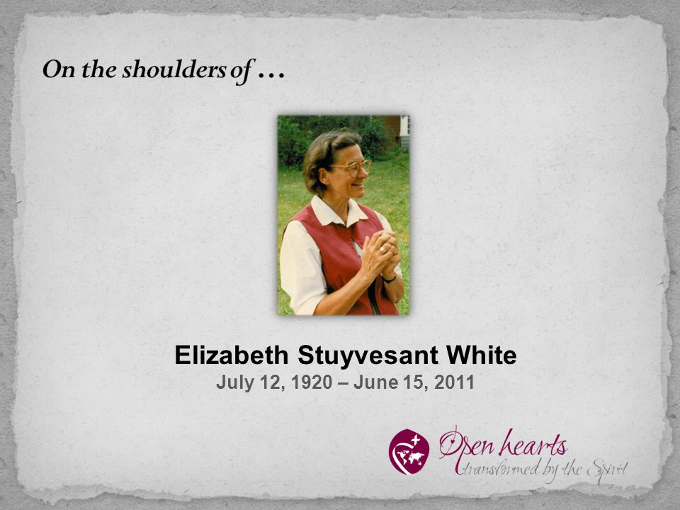 Elizabeth Stuyvesant White July 12, 1920 – June 15, 2011
