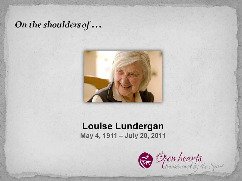 Louise Lundergan May 4, 1911 – July 20, 2011