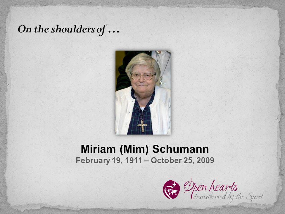 Miriam (Mim) Schumann February 19, 1911 – October 25, 2009