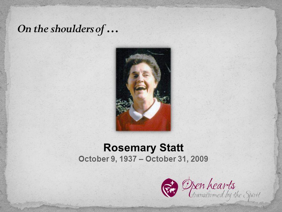 Rosemary Statt October 9, 1937 – October 31, 2009
