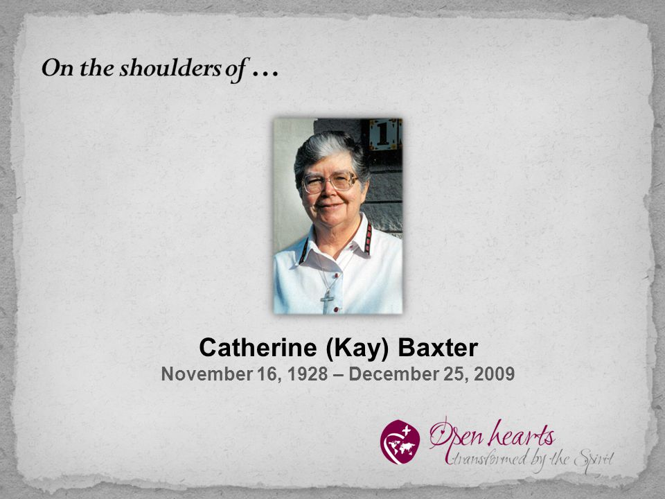 Catherine (Kay) Baxter November 16, 1928 – December 25, 2009