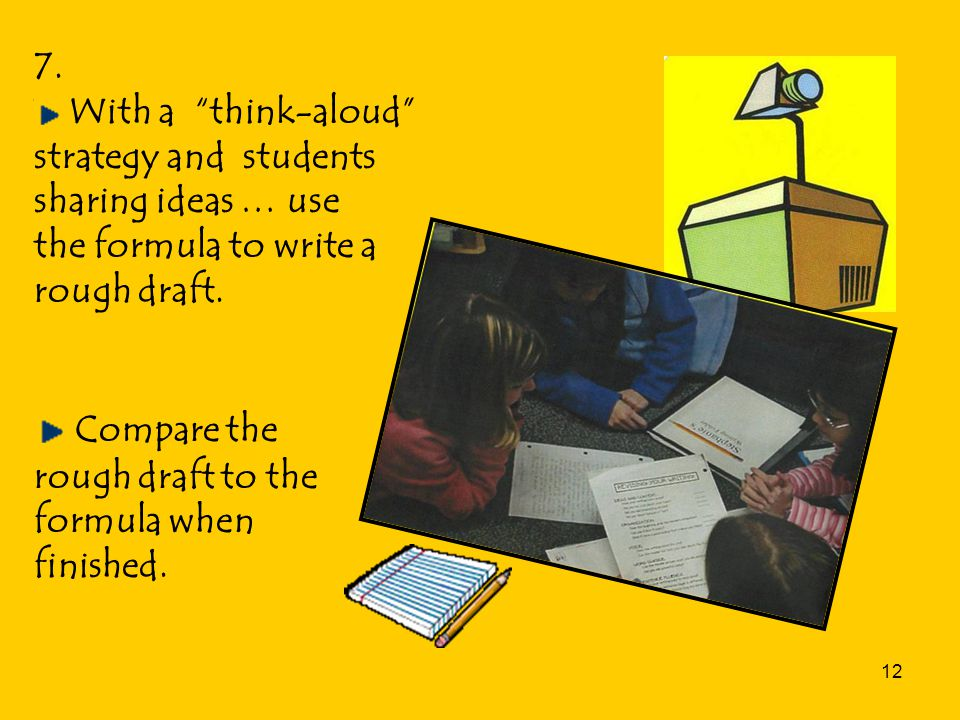 """12 7. With a """"think-aloud"""" strategy and students sharing ideas … use the formula to write a rough draft. Compare the rough draft to the formula when f"""