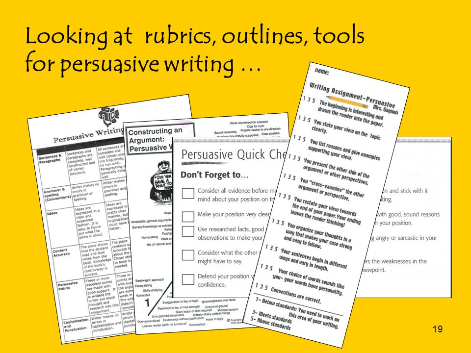 19 Looking at rubrics, outlines, tools for persuasive writing …