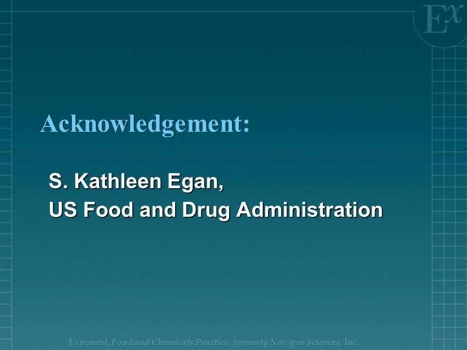Exponent, Food and Chemicals Practice, formerly Novigen Sciences, Inc. Acknowledgement: S. Kathleen Egan, US Food and Drug Administration