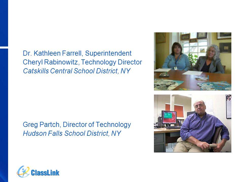 Dr. Kathleen Farrell, Superintendent Cheryl Rabinowitz, Technology Director Catskills Central School District, NY Greg Partch, Director of Technology