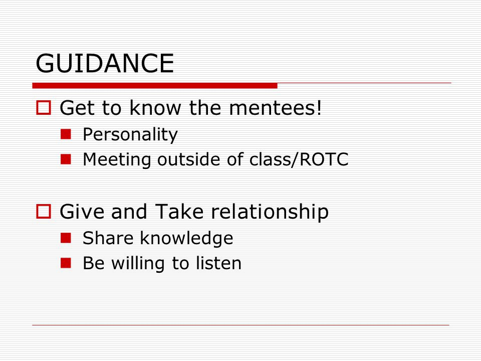 GUIDANCE  Get to know the mentees.