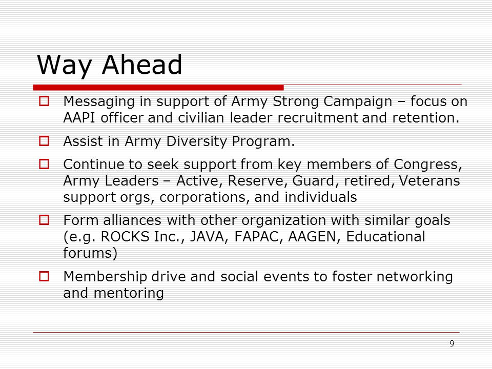 9 Way Ahead  Messaging in support of Army Strong Campaign – focus on AAPI officer and civilian leader recruitment and retention.