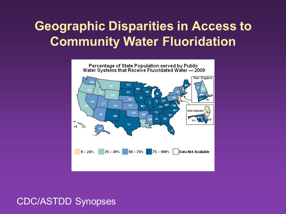 Geographic Disparities in Access to Community Water Fluoridation CDC/ASTDD Synopses