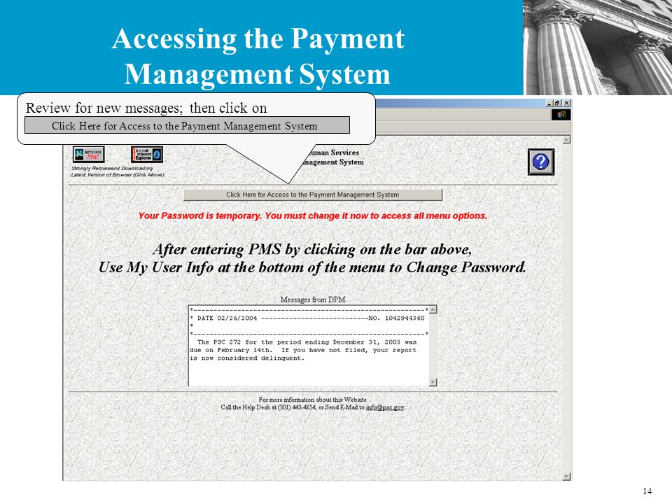 14 Accessing the Payment Management System Review for new messages; then click on Click Here for Access to the Payment Management System